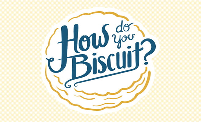 How do you Biscuit