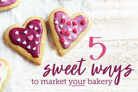 5 Sweet Ways to Market Your Bakery